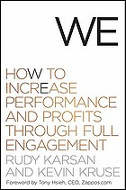 We : how to increase performance and profits through full engagement