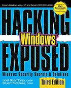 Hacking exposed Windows : Windows security secrets & solutions