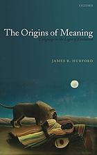 Language in the light of evolution / 1. The origins of meaning.