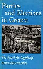 Parties and elections in Greece : the search for legitimacy