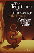 The temptation of innocence in the dramas of Arthur Miller