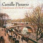 Camille Pissarro : impressions of city & country
