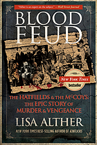 Blood feud : the Hatfields and the McCoys : the epic story of murder and vengeance