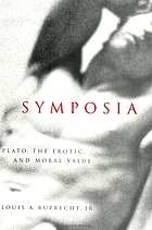Symposia : Plato, the erotic, and moral value
