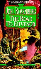 The road to Ehvenor : a guardians of the flame novel