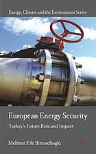 European Energy Security : Turkey's Future Role and Impact.