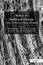 Music in medieval Europe : studies in honour of Bryan Gillingham