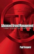 Advanced brand management : from vision to valuation