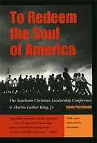 To redeem the soul of America : the Southern Christian Leadership Conference and Martin Luther King, Jr.