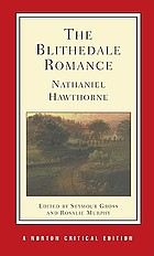The Blithedale romance : an authoritative text, backgrounds and sources, criticism