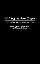 Molding the good citizen : the politics of high school history texts