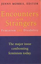 Encounters with strangers : feminism and disability