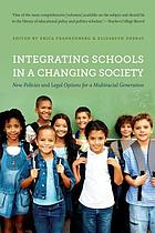 Integrating schools in a changing society : new policies and legal options for a multiracial generation