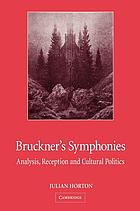 Bruckner's symphonies : analysis, reception, and cultural politics