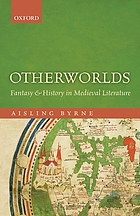 Otherworlds : fantasy and history in medieval literature
