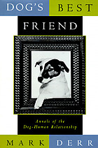 Dog's best friend : annals of the dog-human relationship
