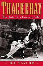 Thackeray : the life of a literary man