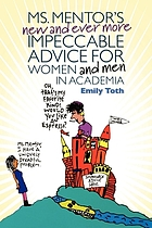 Ms. Mentor's new and ever more impeccable advice for women and men in academia