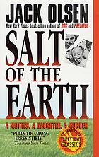 Salt of the earth : one family's journey through the violent American landscape