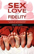 Sex, love, and fidelity : a study of contemporary romantic relationships