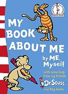 My book about me, by me myself : I wrote it! I drew it!, with a little help from my friends