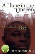 A hope in the unseen : an American odyssey from the inner city to the Ivy League