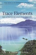 Trace elements : their distribution and effects in the environment
