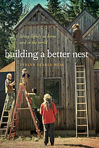 Building a better nest : living lightly at home and in the world
