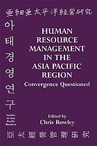 Human resource management in the Asia Pacific region : convergence questioned