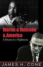 Martin & Malcolm & America : a dream or a nightmare?