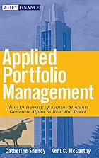 Applied portfolio management : how University of Kansas students generate alpha to beat the Street