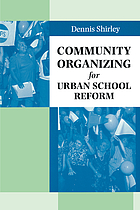 Community organizing for urban school reform