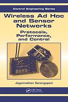 Wireless ad hoc and sensor networks : protocols, performance, and control