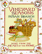 Vineyard seasons : more from the heart of the home