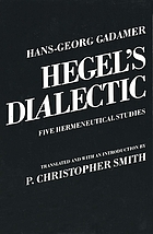 Hegel's dialectic : five hermeneutical studies