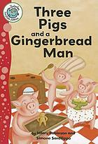 Three pigs and a gingerbread man