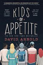 Kids of appetite : [or, they lived and they laughed, and they saw that it was good]
