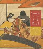 Sounds of the silk road : musical instruments of Asia