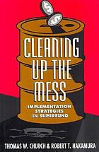 Cleaning up the mess : implementation strategies in Superfund