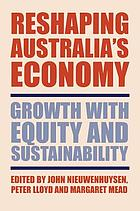 Reshaping Australia's economy : growth with equity and sustainability