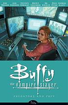 Buffy the vampire slayer. Season eight, volume 5, Predators and prey