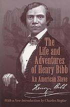 Life and Adventures of Henry Bibb : An American Slave.