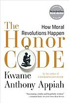 The honor code : how moral revolutions happen