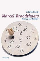 Marcel Broodthaers : strategy and dialogue