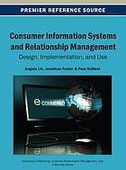 Consumer Information Systems and Relationship Management : Design, Implementation, and Use.