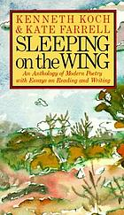 Sleeping on the wing : an anthology of modern poetry, with essays on reading and writing