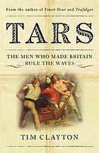 Tars : the men who made Britain rule the waves