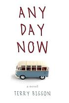 Any day now : a novel