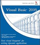 Visual Basic, 2005 : your visual blueprint for writing dynamic applications