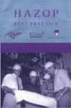 HAZOP : guide to best practice : guidelines to best practice for the process and chemical industries